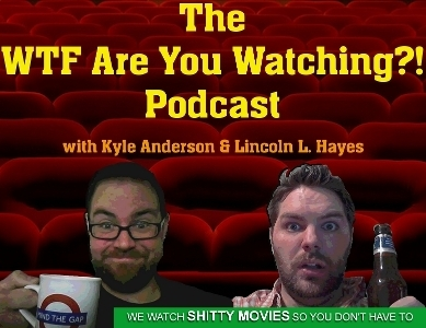 The WTF Are You Watching Podcast